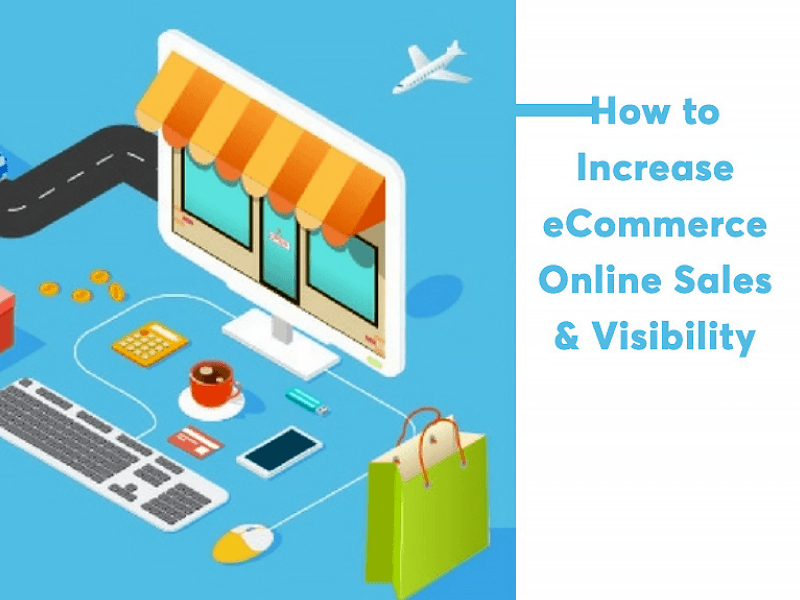How to Increase eCommerce Online Sales & Visibility